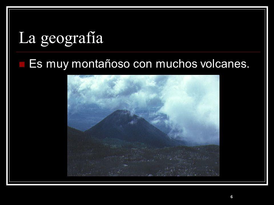 La geografía Es muy montañoso con muchos volcanes. 6