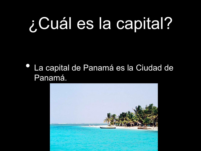 ¿Cuál es la capital La capital de Panamá es la Ciudad de Panamá.