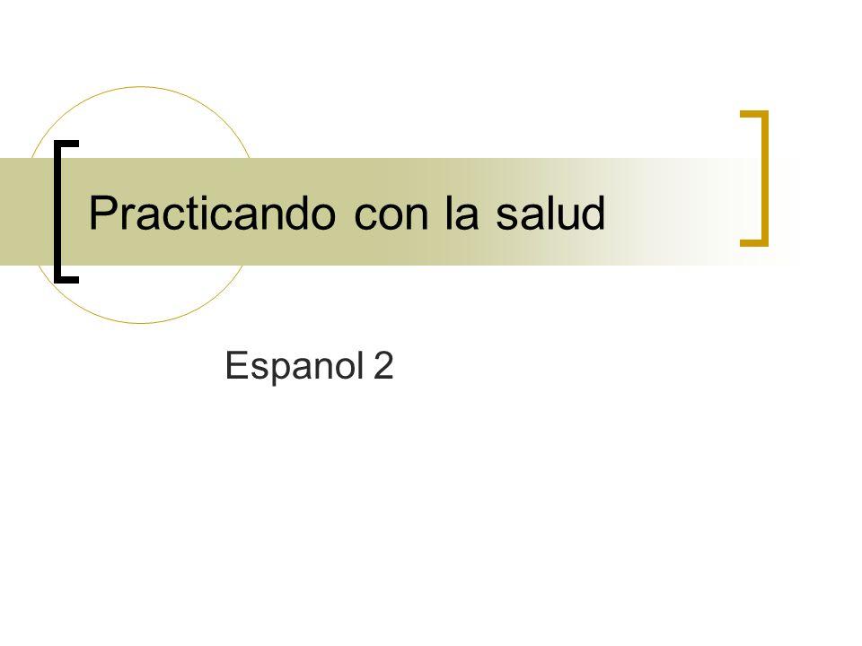 Practicando con la salud