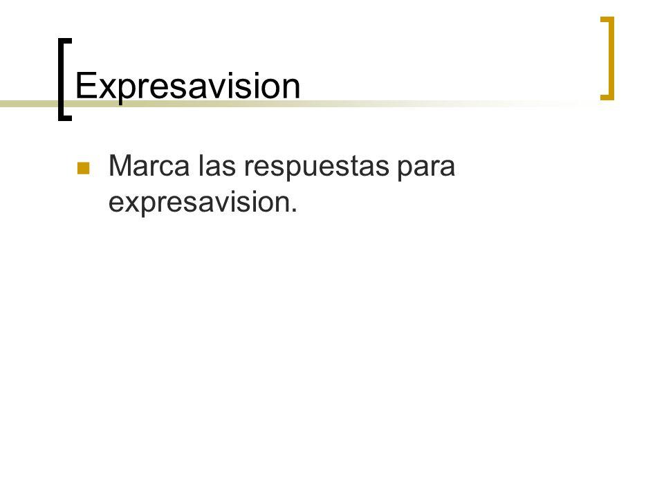 Expresavision Marca las respuestas para expresavision.
