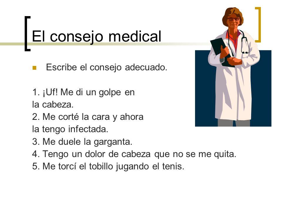 El consejo medical Escribe el consejo adecuado.