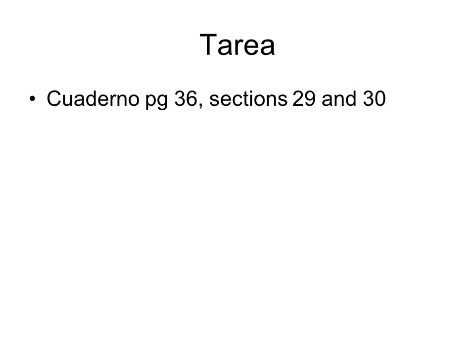 Tarea Cuaderno pg 36, sections 29 and 30