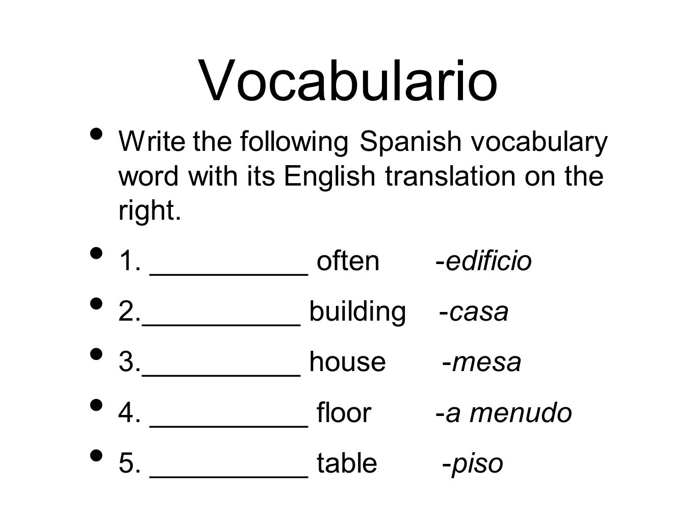 Vocabulario Write the following Spanish vocabulary word with its English translation on the right.