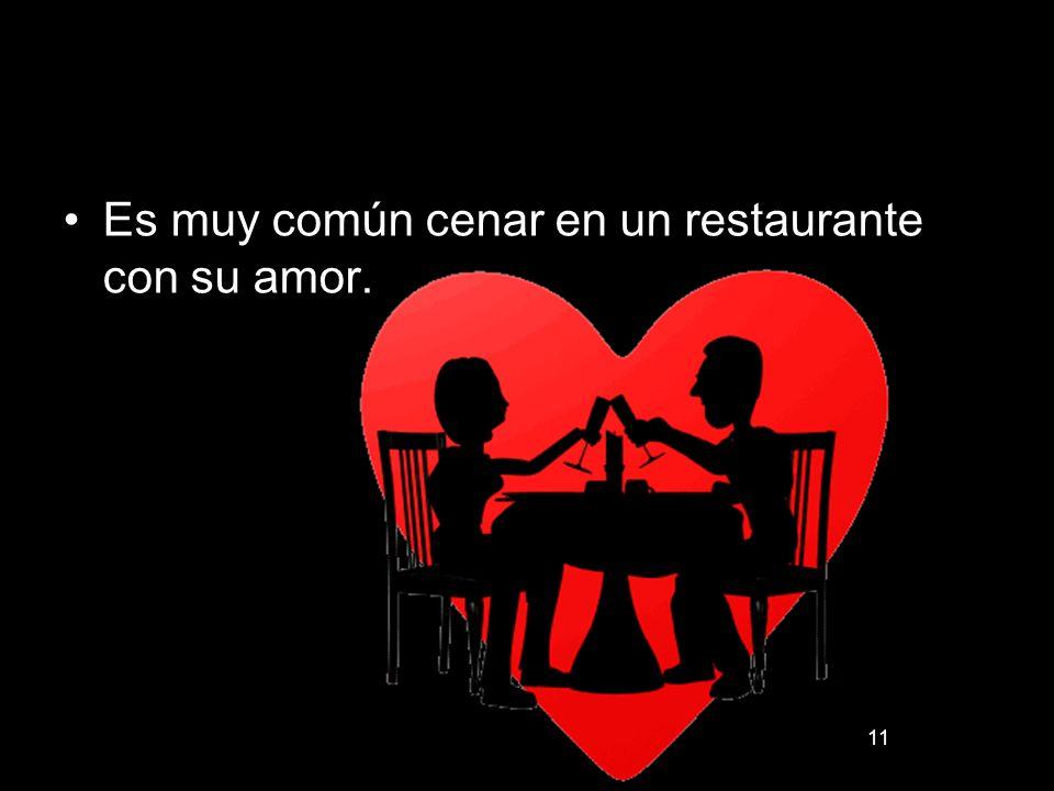 Es muy común cenar en un restaurante con su amor.