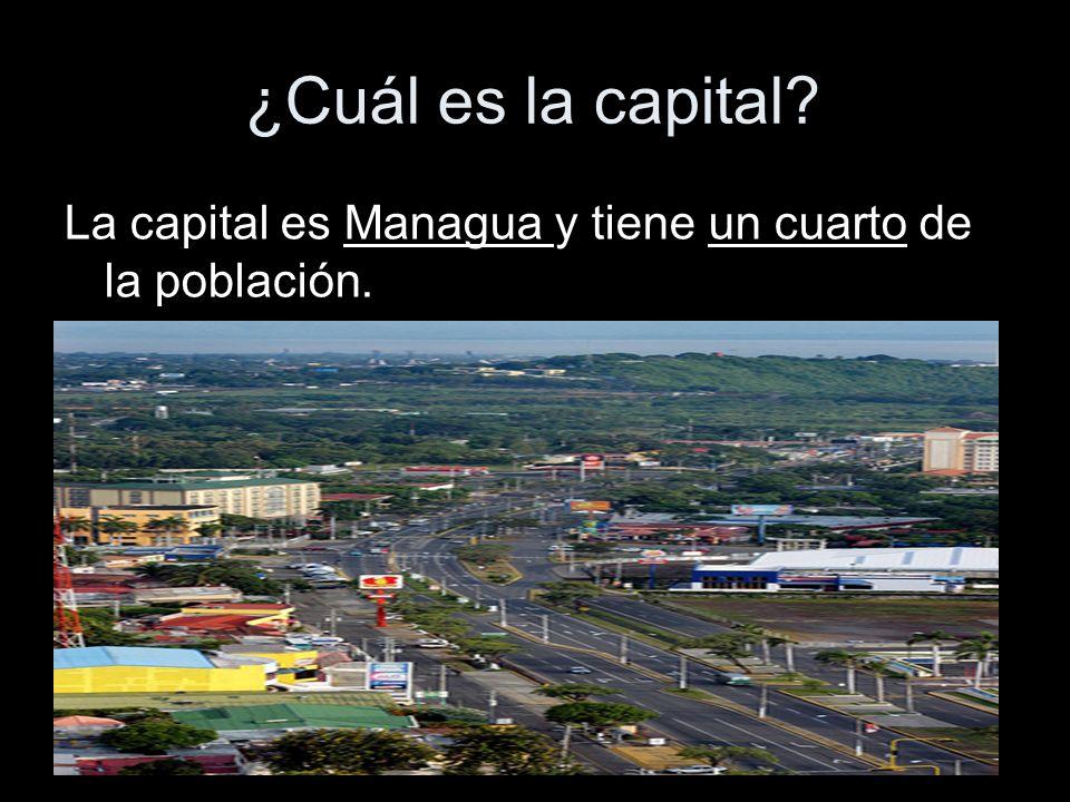¿Cuál es la capital La capital es Managua y tiene un cuarto de la población.