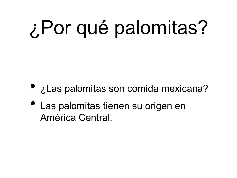 ¿Por qué palomitas ¿Las palomitas son comida mexicana