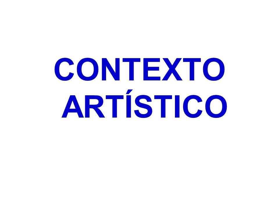 CONTEXTO ARTÍSTICO