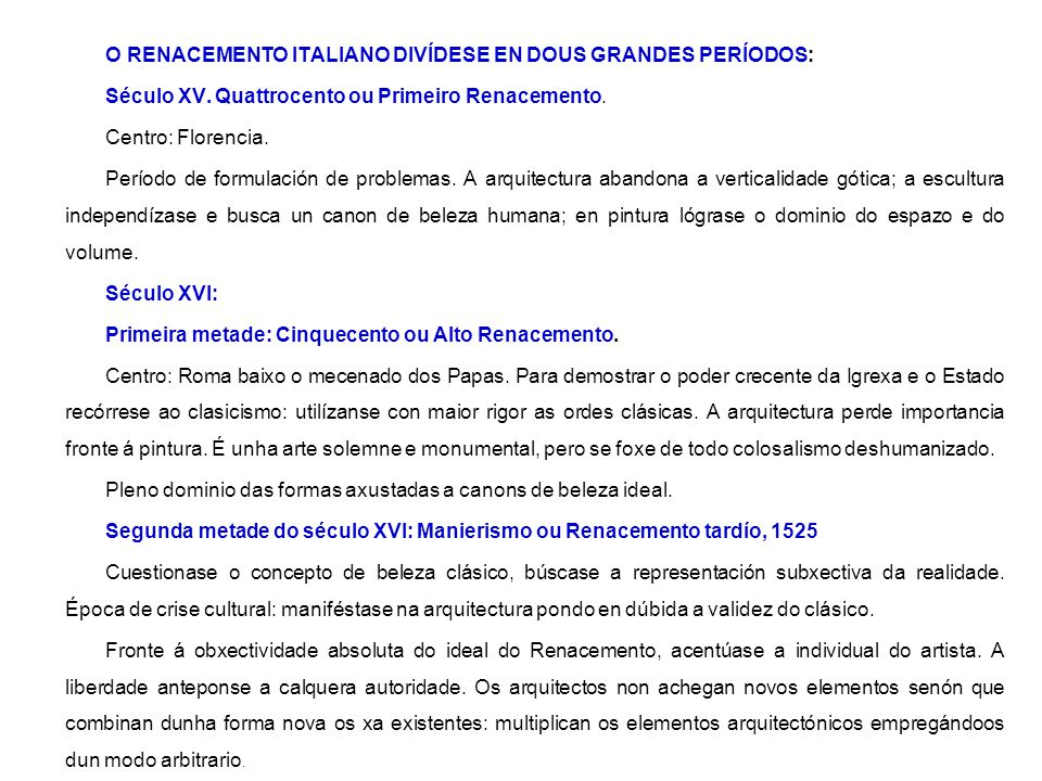 O RENACEMENTO ITALIANO DIVÍDESE EN DOUS GRANDES PERÍODOS: