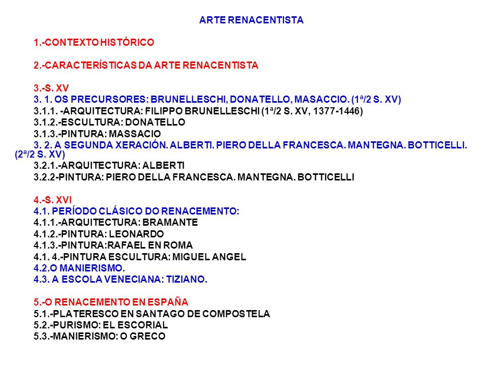 ARTE RENACENTISTA 1.-CONTEXTO HISTÓRICO. 2.-CARACTERÍSTICAS DA ARTE RENACENTISTA. 3.-S. XV.