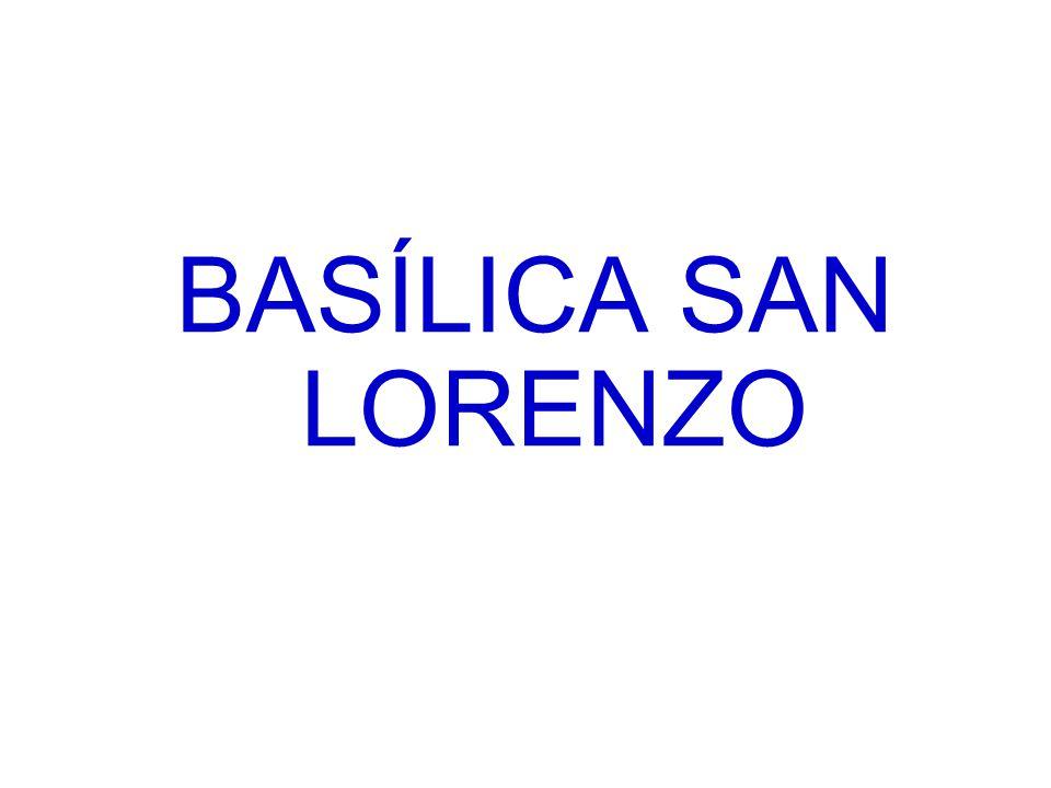 BASÍLICA SAN LORENZO