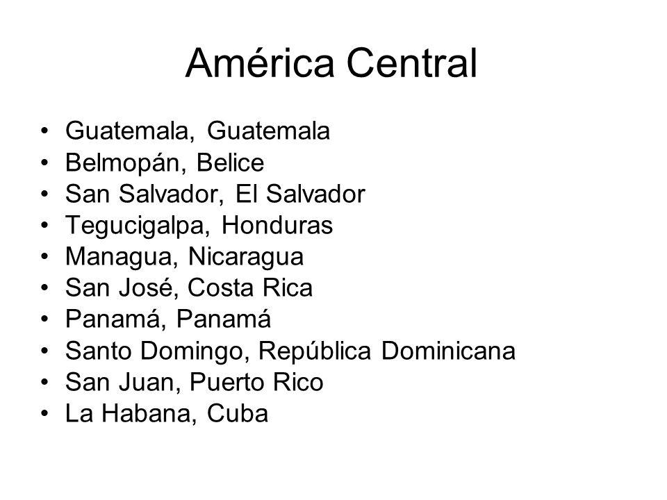 América Central Guatemala, Guatemala Belmopán, Belice