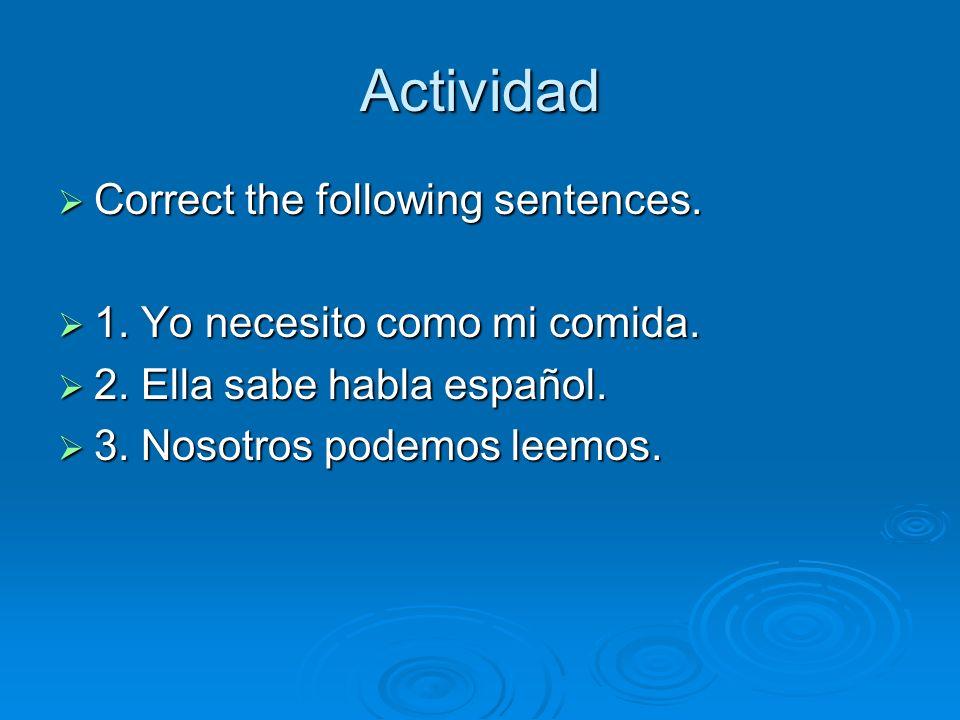 Actividad Correct the following sentences.