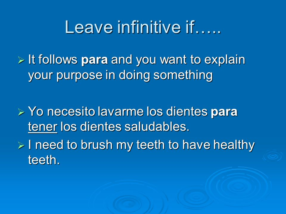 Leave infinitive if…..It follows para and you want to explain your purpose in doing something.