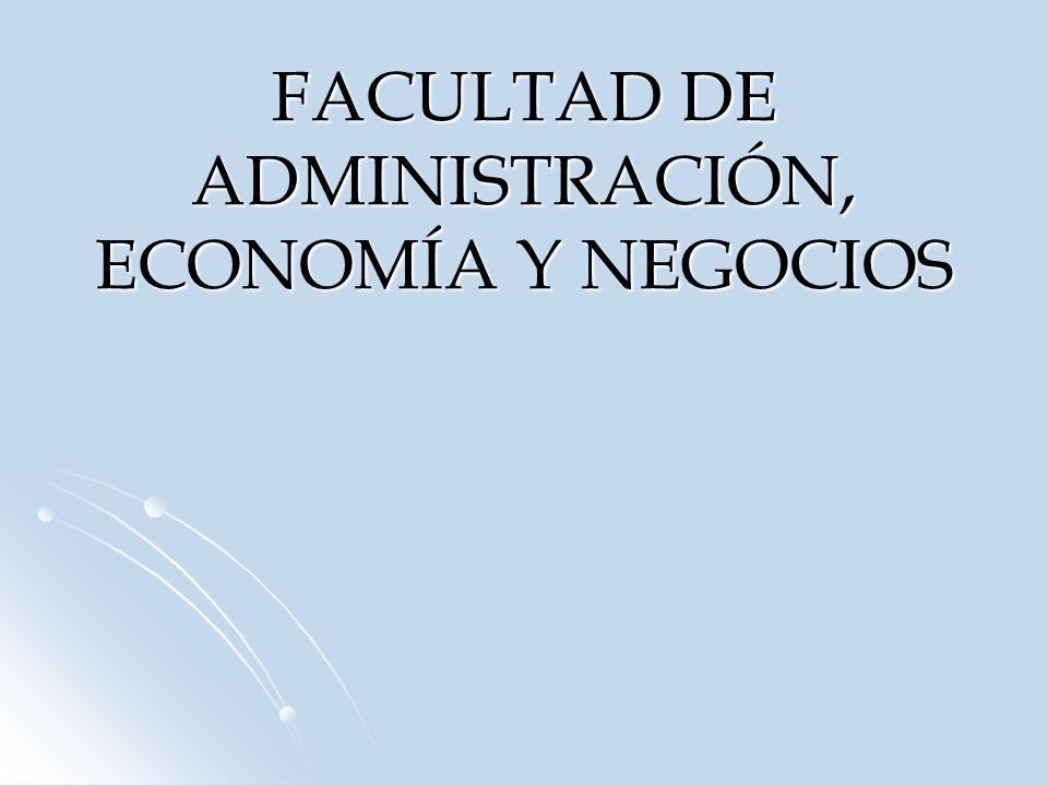 FACULTAD DE ADMINISTRACIÓN, ECONOMÍA Y NEGOCIOS