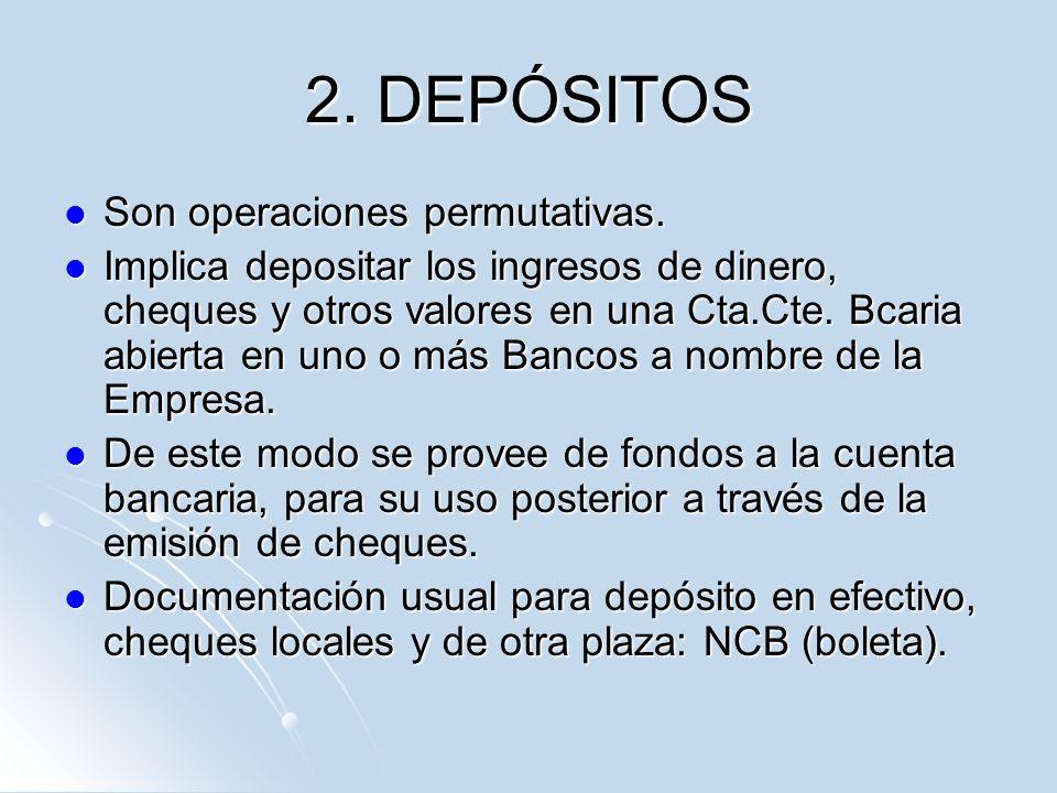 2. DEPÓSITOS Son operaciones permutativas.