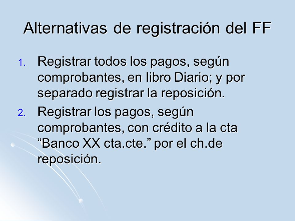 Alternativas de registración del FF