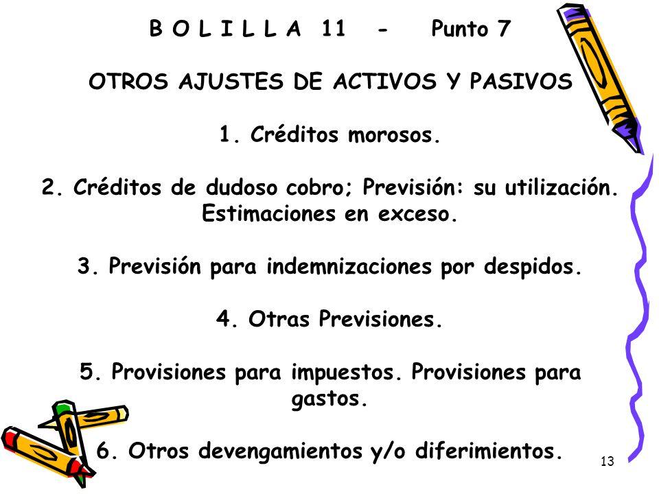 B O L I L L A 11 -. Punto 7 OTROS AJUSTES DE ACTIVOS Y PASIVOS 1
