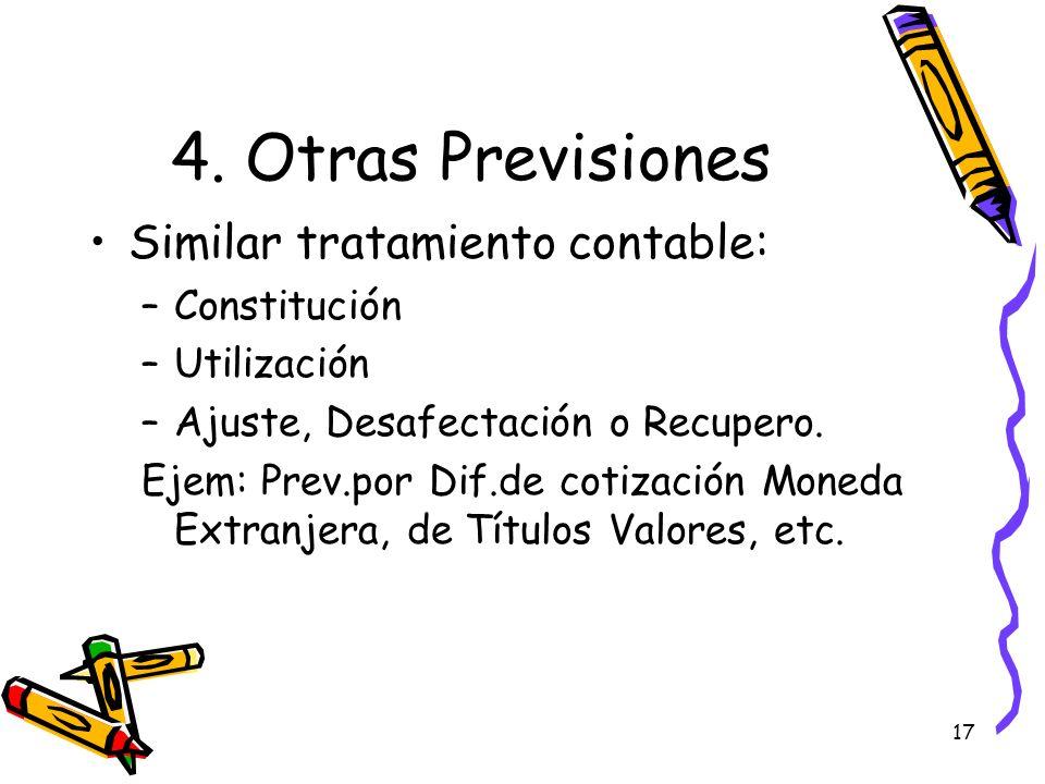 4. Otras Previsiones Similar tratamiento contable: Constitución