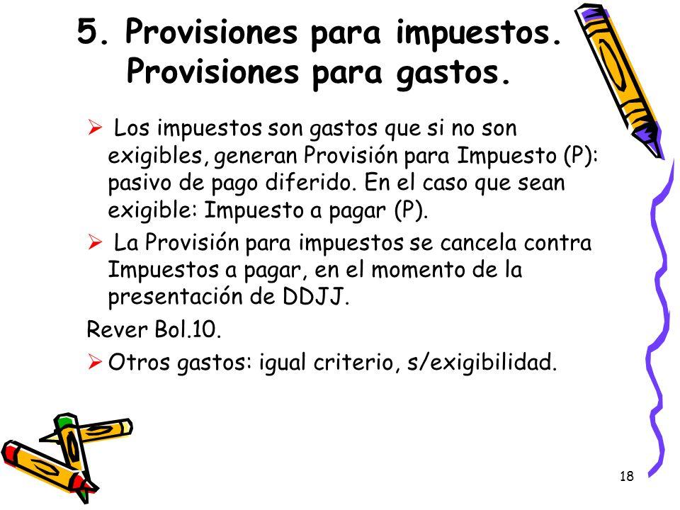 5. Provisiones para impuestos. Provisiones para gastos.