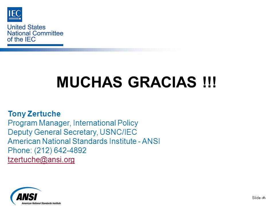 MUCHAS GRACIAS !!! Tony Zertuche Program Manager, International Policy