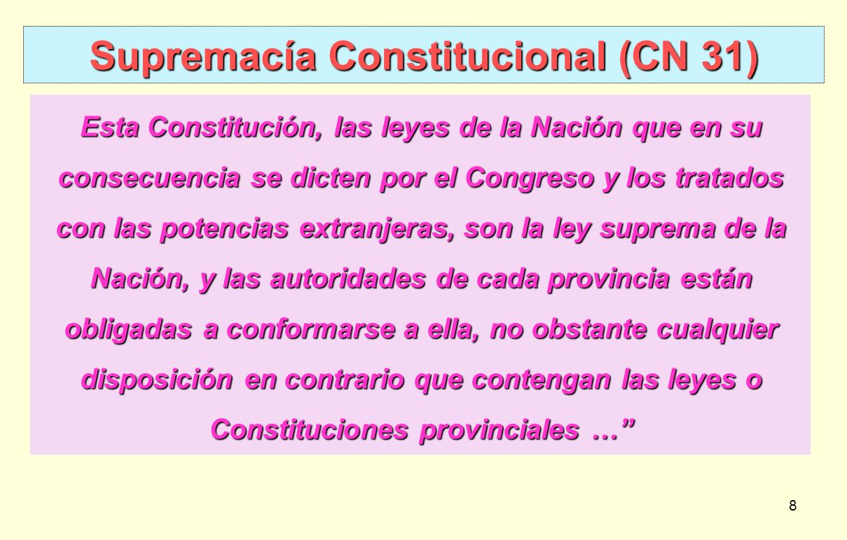 Supremacía Constitucional (CN 31)