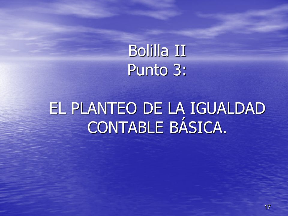 Bolilla II Punto 3: EL PLANTEO DE LA IGUALDAD CONTABLE BÁSICA.