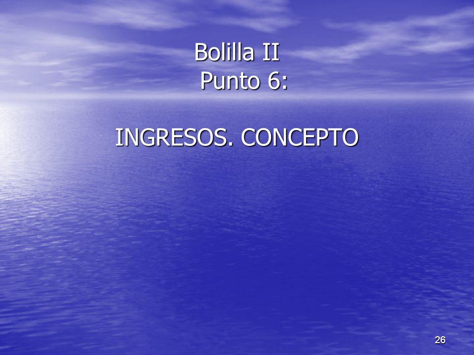 Bolilla II Punto 6: INGRESOS. CONCEPTO