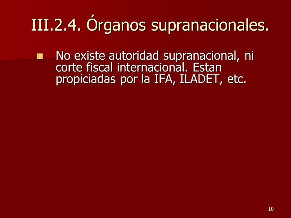 III.2.4. Órganos supranacionales.