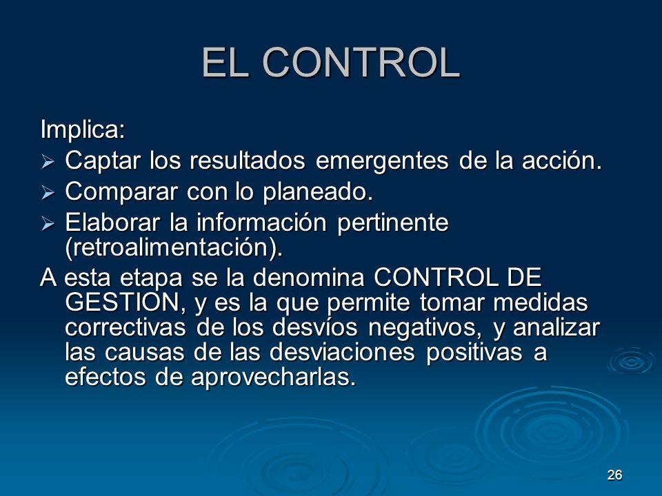EL CONTROL Implica: Captar los resultados emergentes de la acción.