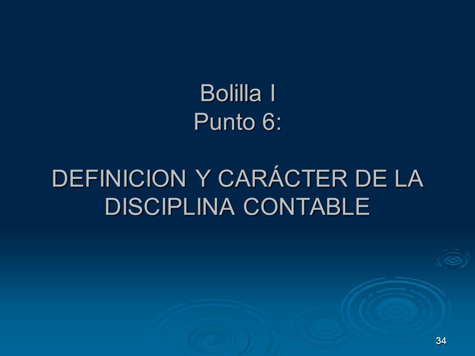 Bolilla I Punto 6: DEFINICION Y CARÁCTER DE LA DISCIPLINA CONTABLE