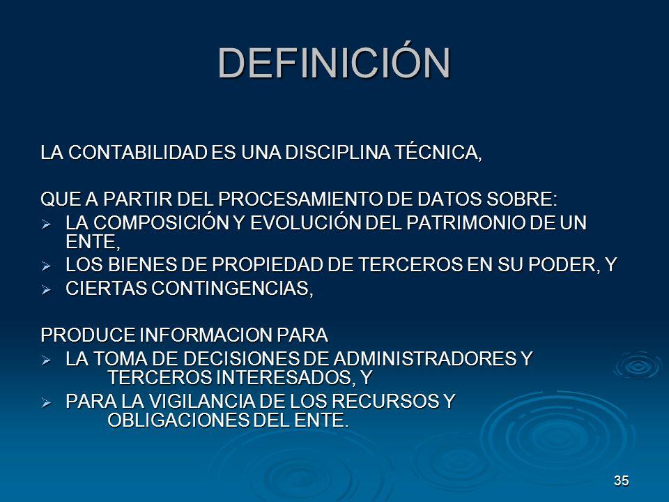 DEFINICIÓN LA CONTABILIDAD ES UNA DISCIPLINA TÉCNICA,