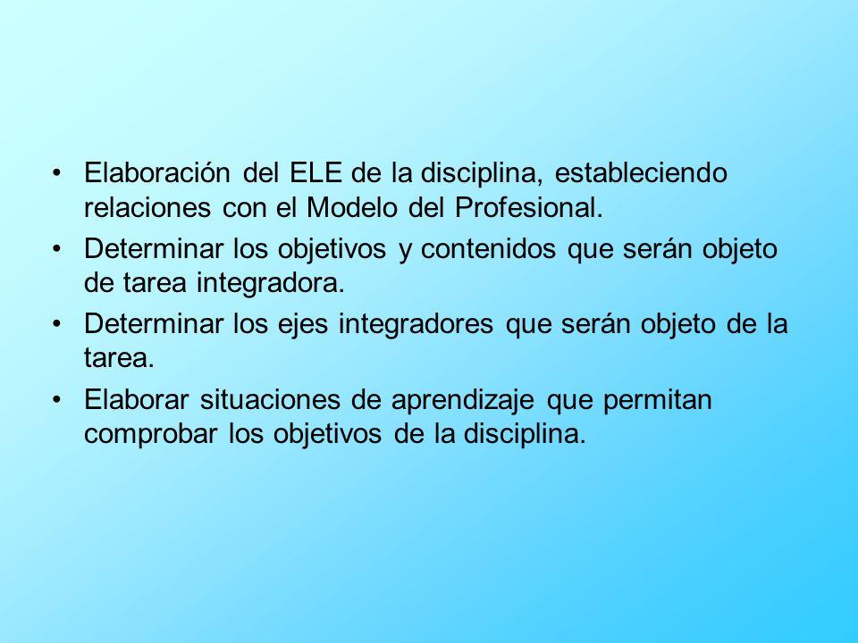 Elaboración del ELE de la disciplina, estableciendo relaciones con el Modelo del Profesional.
