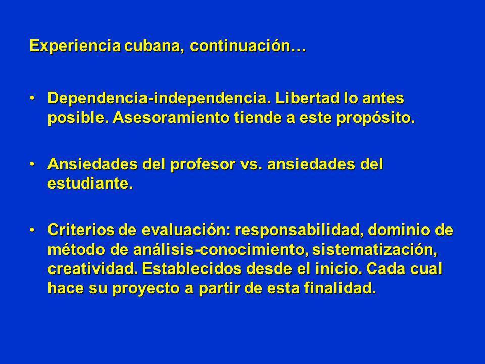 Experiencia cubana, continuación…