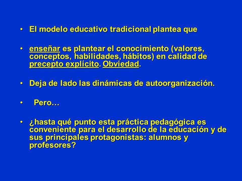 El modelo educativo tradicional plantea que
