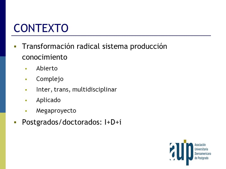 CONTEXTO Transformación radical sistema producción conocimiento