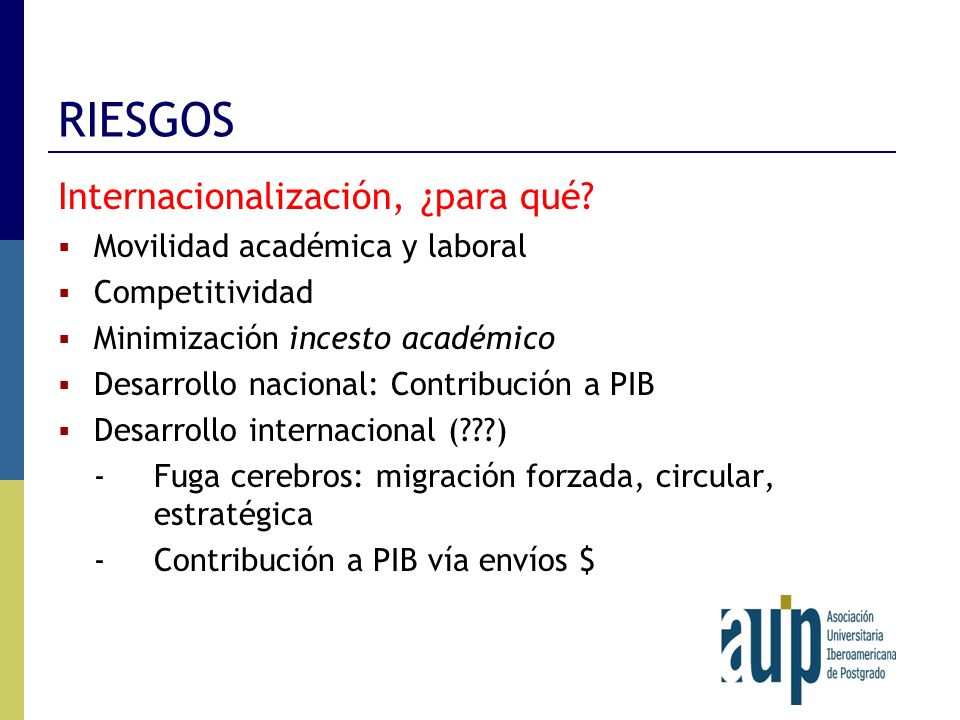 RIESGOS Internacionalización, ¿para qué Movilidad académica y laboral