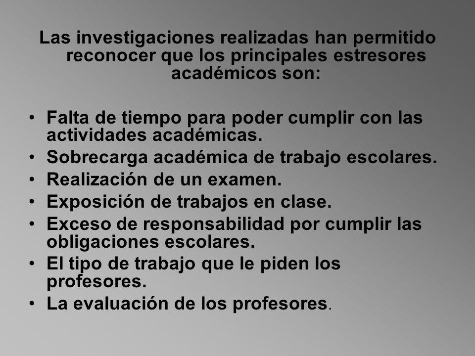Las investigaciones realizadas han permitido reconocer que los principales estresores académicos son:
