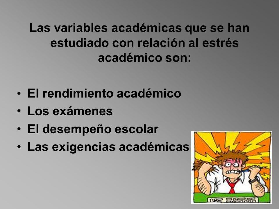 Las variables académicas que se han estudiado con relación al estrés académico son: