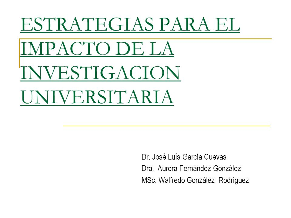 ESTRATEGIAS PARA EL IMPACTO DE LA INVESTIGACION UNIVERSITARIA