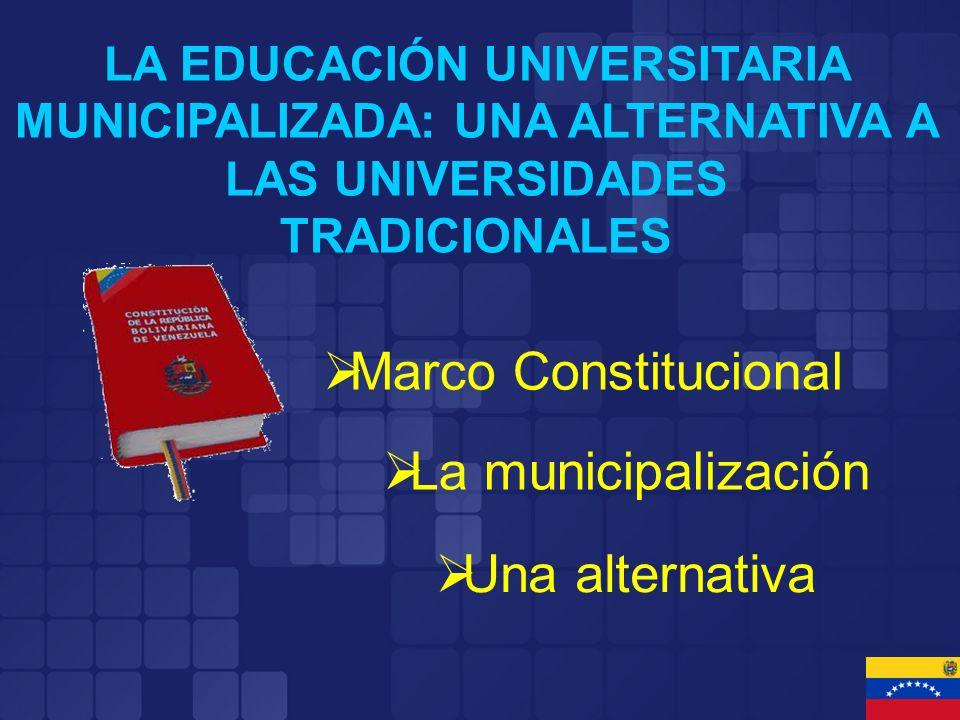Marco Constitucional La municipalización Una alternativa