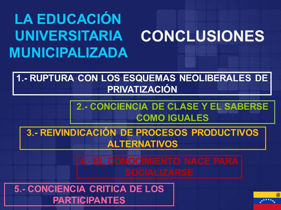 CONCLUSIONES LA EDUCACIÓN UNIVERSITARIA MUNICIPALIZADA