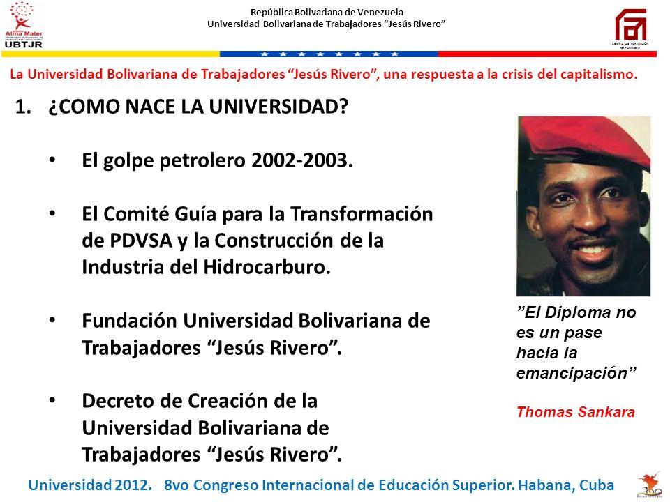 ¿COMO NACE LA UNIVERSIDAD El golpe petrolero 2002-2003.