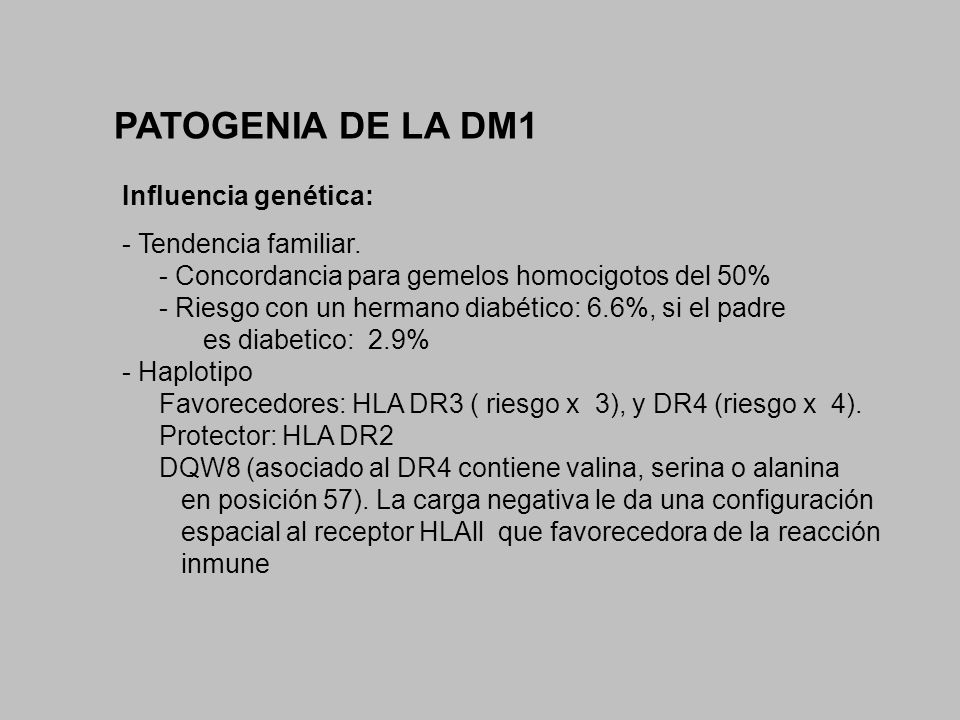 PATOGENIA DE LA DM1 Influencia genética: - Tendencia familiar.