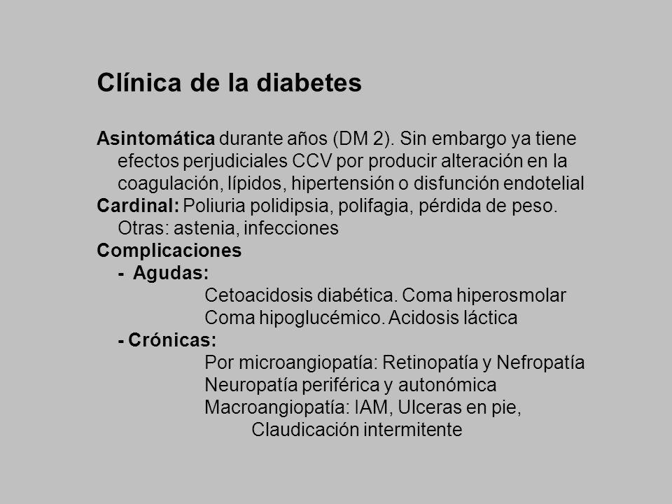 Clínica de la diabetes Asintomática durante años (DM 2). Sin embargo ya tiene. efectos perjudiciales CCV por producir alteración en la.