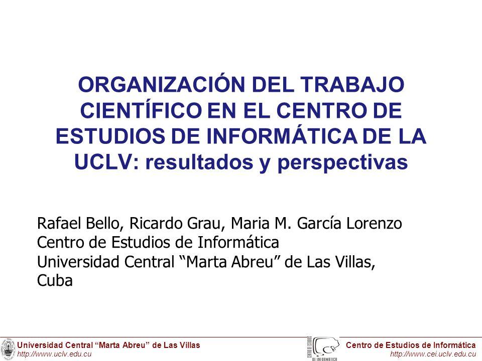 ORGANIZACIÓN DEL TRABAJO CIENTÍFICO EN EL CENTRO DE ESTUDIOS DE INFORMÁTICA DE LA UCLV: resultados y perspectivas