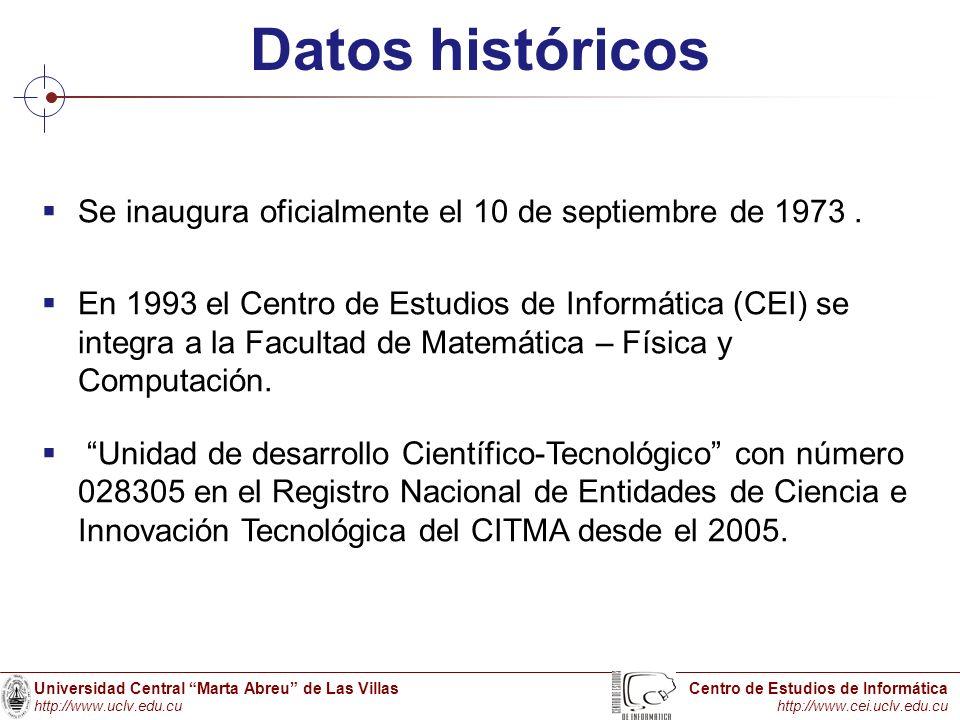 Datos históricos Se inaugura oficialmente el 10 de septiembre de 1973 .