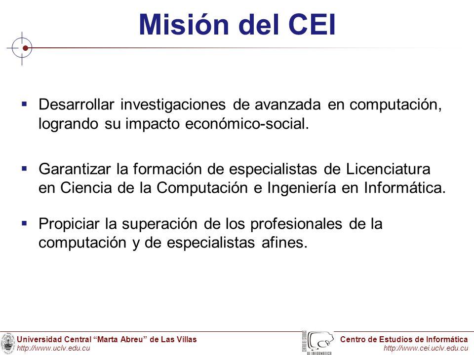 Misión del CEI Desarrollar investigaciones de avanzada en computación, logrando su impacto económico-social.