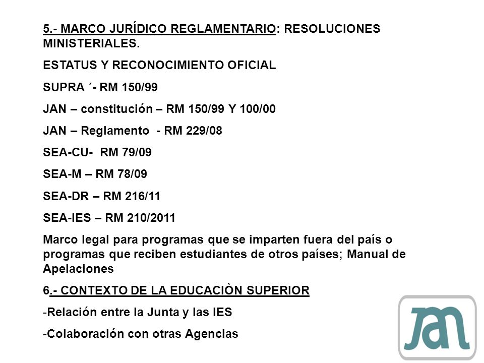 5.- MARCO JURÍDICO REGLAMENTARIO: RESOLUCIONES MINISTERIALES.