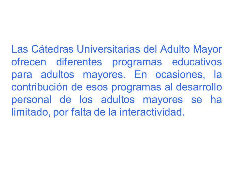 Las Cátedras Universitarias del Adulto Mayor ofrecen diferentes programas educativos para adultos mayores.
