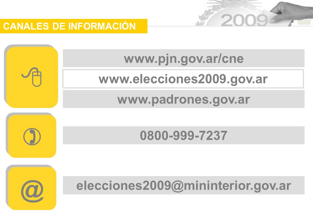   @ www.pjn.gov.ar/cne www.elecciones2009.gov.ar www.padrones.gov.ar